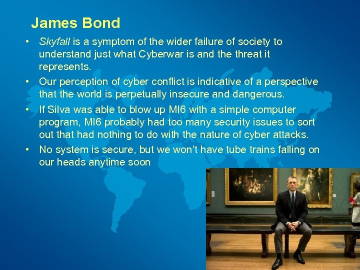James Bond • Skyfall is a symptom of the wider failure of society to
