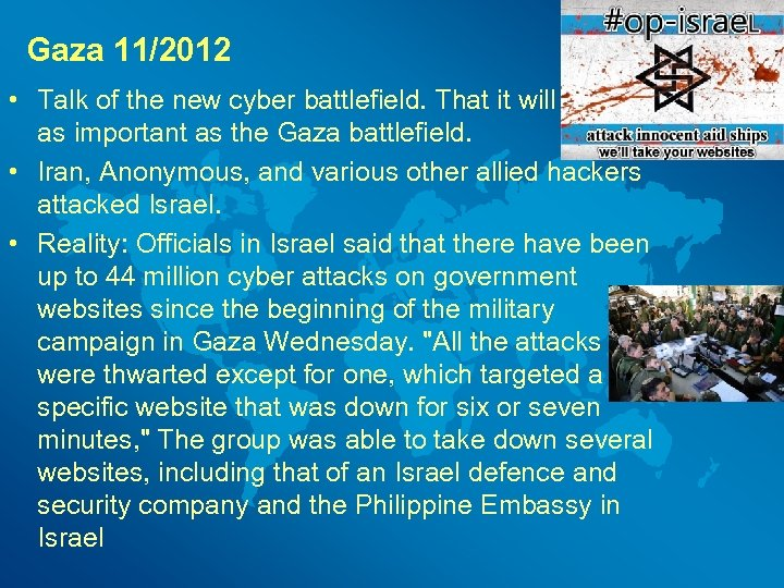 Gaza 11/2012 • Talk of the new cyber battlefield. That it will be just