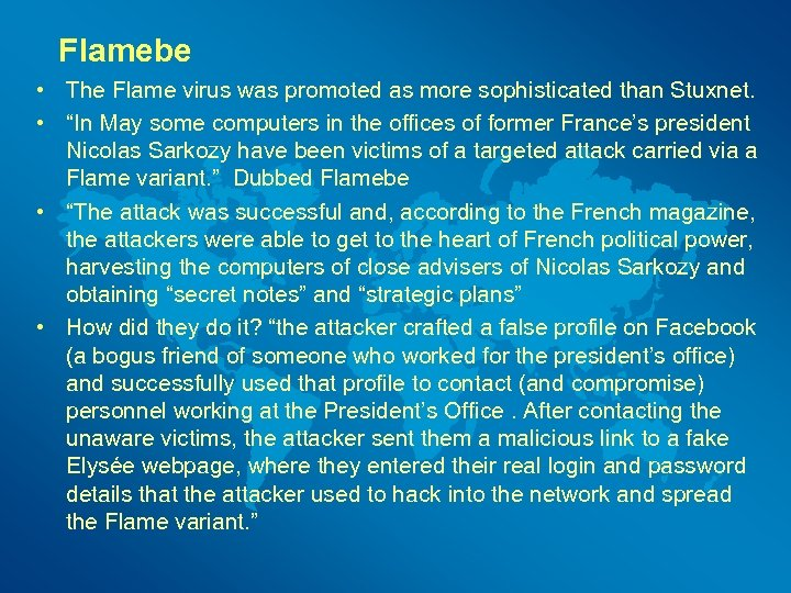 "Flamebe • The Flame virus was promoted as more sophisticated than Stuxnet. • ""In"