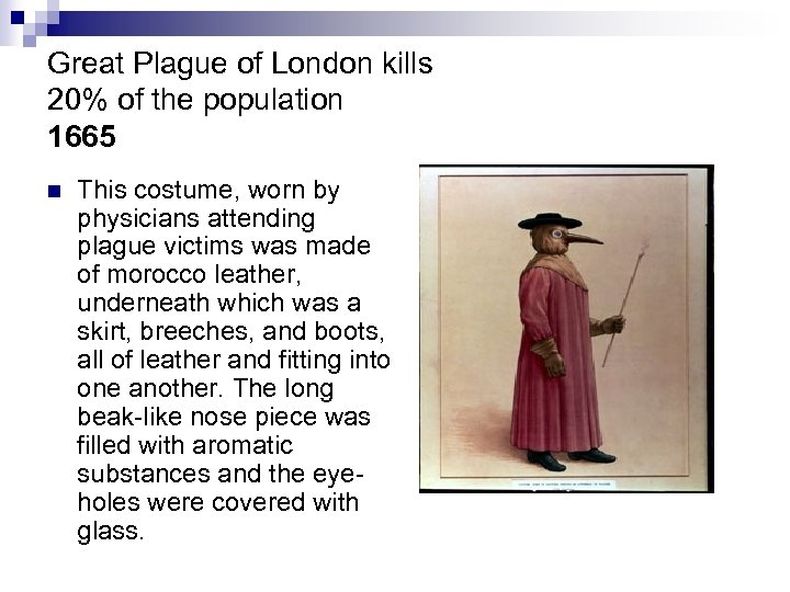 Great Plague of London kills 20% of the population 1665 n This costume, worn