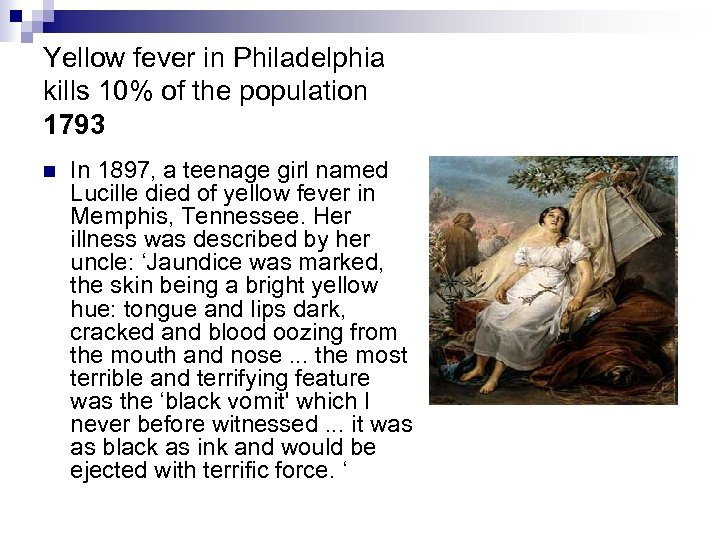Yellow fever in Philadelphia kills 10% of the population 1793 n In 1897, a