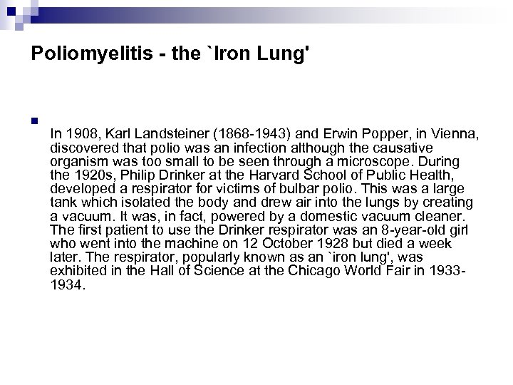 Poliomyelitis - the `Iron Lung' n In 1908, Karl Landsteiner (1868 -1943) and Erwin