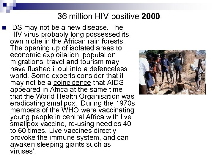 36 million HIV positive 2000 n IDS may not be a new disease. The