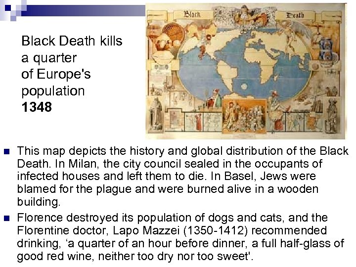 Black Death kills a quarter of Europe's population 1348 n n This map depicts