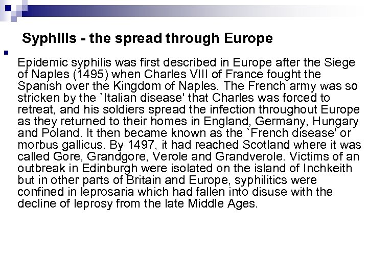 Syphilis - the spread through Europe n Epidemic syphilis was first described in Europe