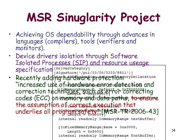MSR Sinuglarity Project • Achieving OS dependability through advances in languages (compilers), tools (verifiers