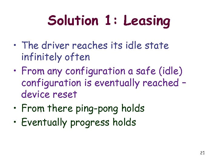 Solution 1: Leasing • The driver reaches its idle state infinitely often • From