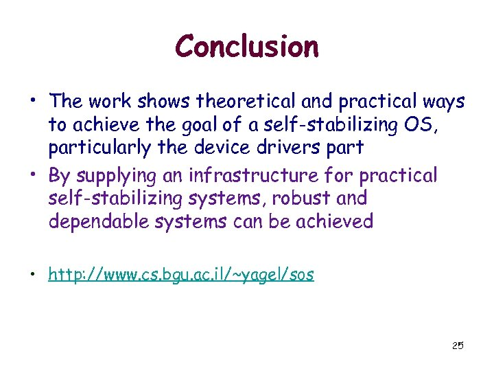 Conclusion • The work shows theoretical and practical ways to achieve the goal of