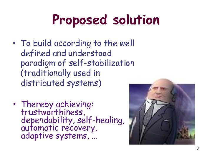 Proposed solution • To build according to the well defined and understood paradigm of