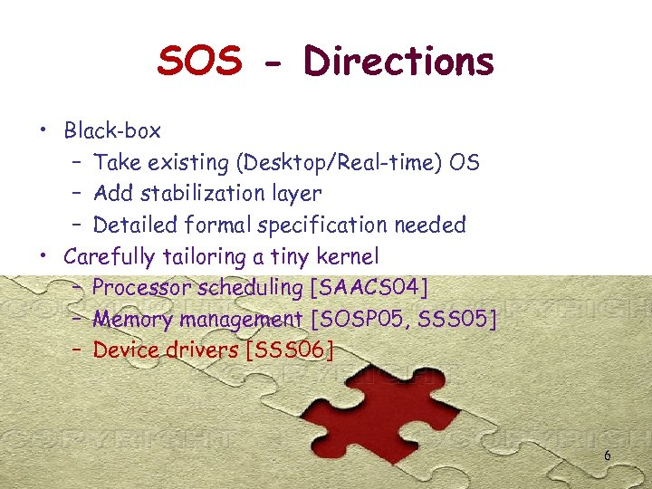 SOS - Directions • Black-box – Take existing (Desktop/Real-time) OS – Add stabilization layer