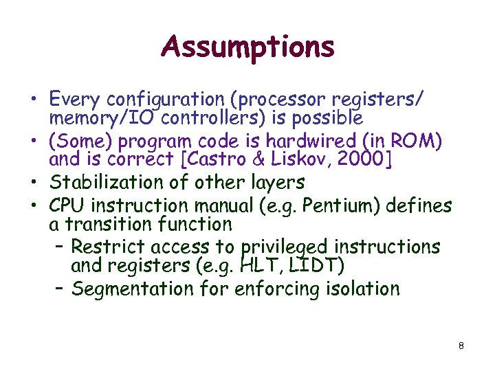 Assumptions • Every configuration (processor registers/ memory/IO controllers) is possible • (Some) program code