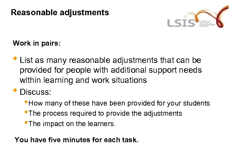 Reasonable adjustments Work in pairs: • List as many reasonable adjustments that can be