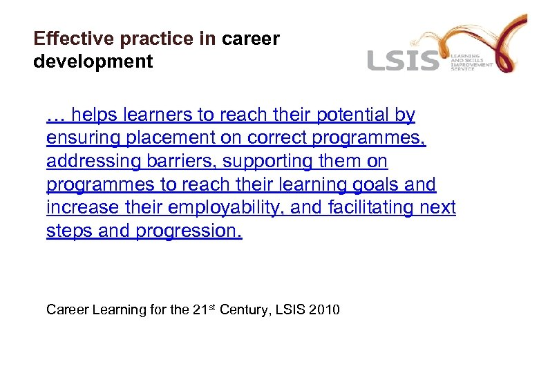 Effective practice in career development … helps learners to reach their potential by ensuring