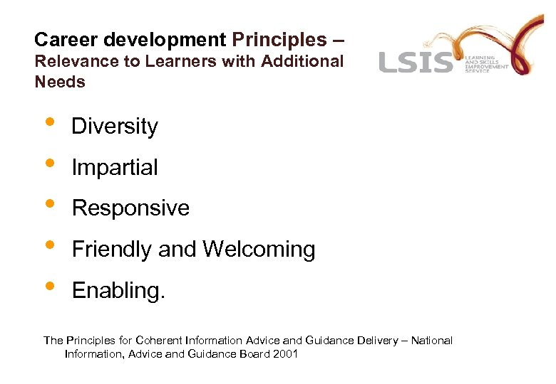 Career development Principles – Relevance to Learners with Additional Needs • • • Diversity