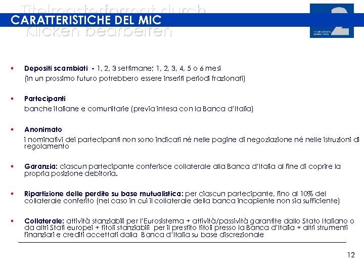 Titelmasterformat durch CARATTERISTICHE DEL MIC Klicken bearbeiten § Depositi scambiati - 1, 2, 3