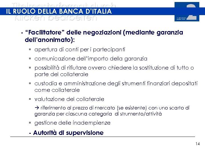 """Titelmasterformat durch IL RUOLO DELLA BANCA D'ITALIA Klicken bearbeiten - """"Facilitatore"""" delle negoziazioni (mediante"""