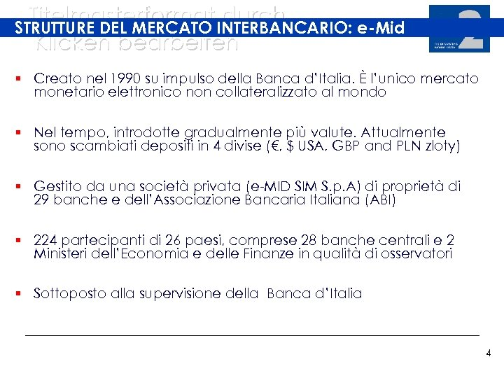 Titelmasterformat INTERBANCARIO: e-Mid durch STRUTTURE DEL MERCATO Klicken bearbeiten § Creato nel 1990 su