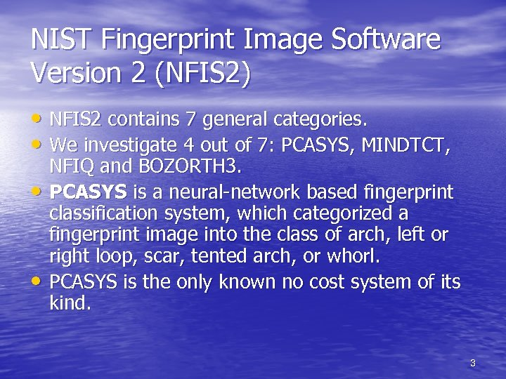 NIST Fingerprint Image Software Version 2 (NFIS 2) • NFIS 2 contains 7 general