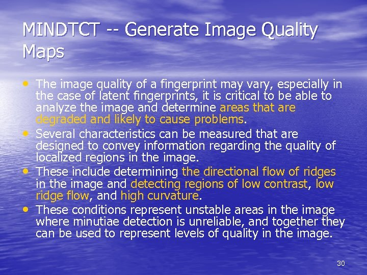 MINDTCT -- Generate Image Quality Maps • The image quality of a fingerprint may