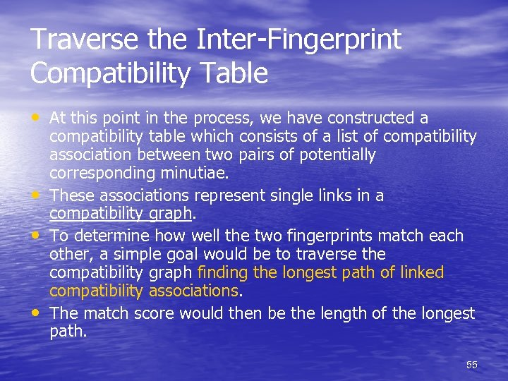 Traverse the Inter-Fingerprint Compatibility Table • At this point in the process, we have