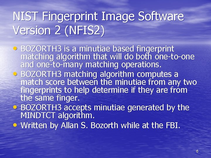 NIST Fingerprint Image Software Version 2 (NFIS 2) • BOZORTH 3 is a minutiae