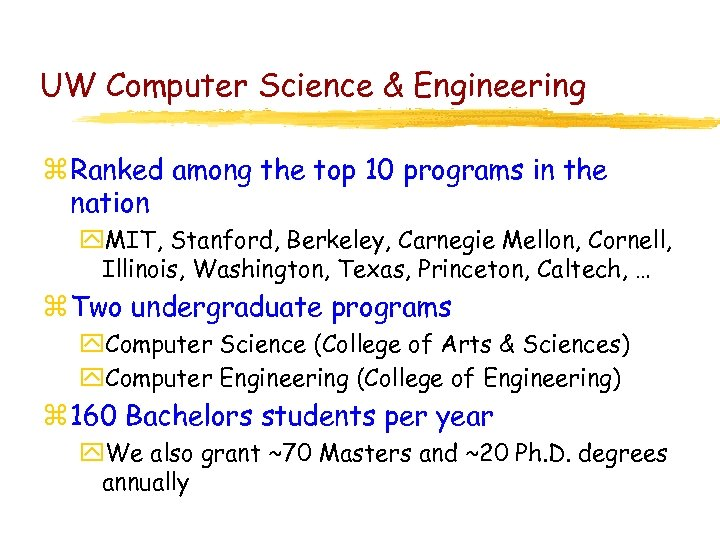 UW Computer Science & Engineering z Ranked among the top 10 programs in the