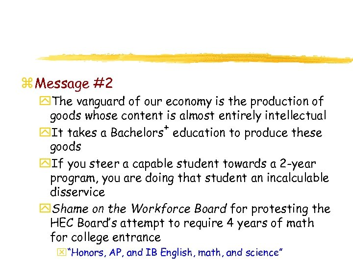 z Message #2 y. The vanguard of our economy is the production of goods