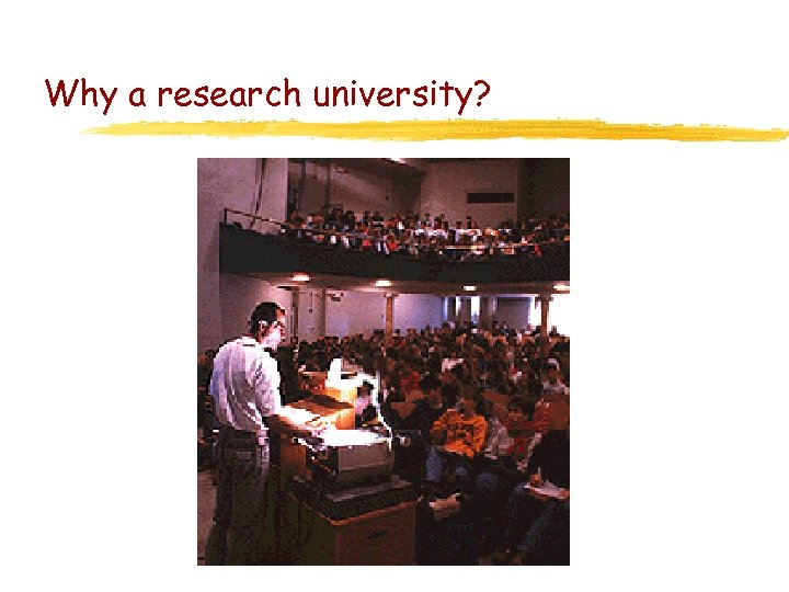 Why a research university?
