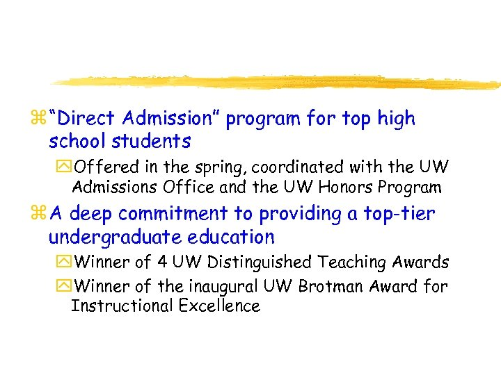 """z """"Direct Admission"""" program for top high school students y. Offered in the spring,"""