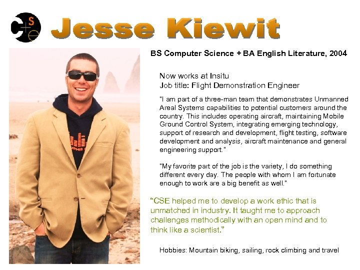 BS Computer Science + BA English Literature, 2004 Now works at Insitu Job title: