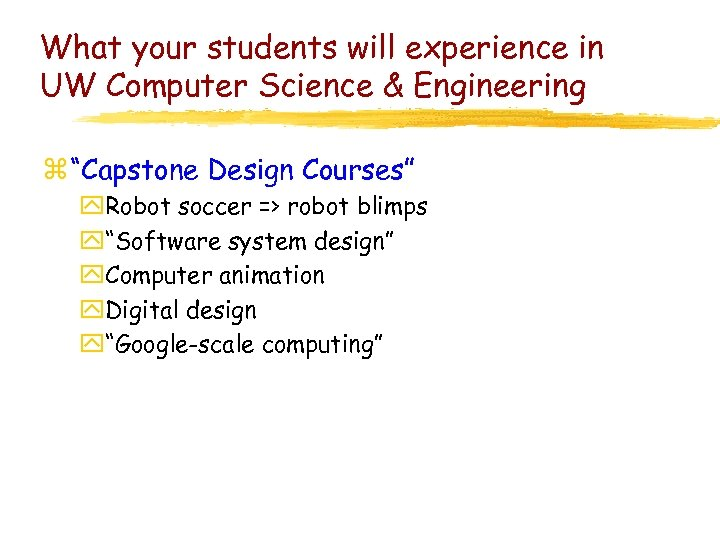 """What your students will experience in UW Computer Science & Engineering z """"Capstone Design"""