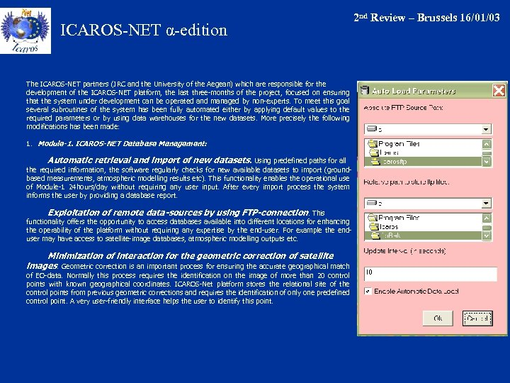 ICAROS-NET α-edition The ICAROS-NET partners (JRC and the University of the Aegean) which are