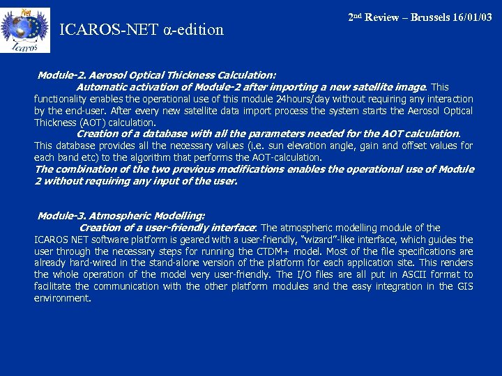 ICAROS-NET α-edition 2 nd Review – Brussels 16/01/03 Module-2. Aerosol Optical Thickness Calculation: Automatic