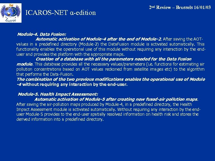 ICAROS-NET α-edition 2 nd Review – Brussels 16/01/03 Module-4. Data Fusion: Automatic activation of