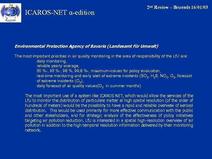 ICAROS-NET α-edition 2 nd Review – Brussels 16/01/03 Environmental Protection Agency of Bavaria (Landesamt