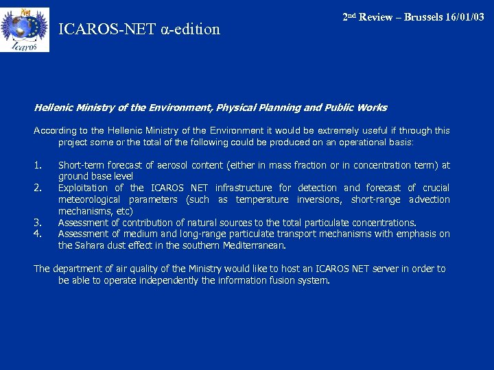 ICAROS-NET α-edition 2 nd Review – Brussels 16/01/03 Hellenic Ministry of the Environment, Physical