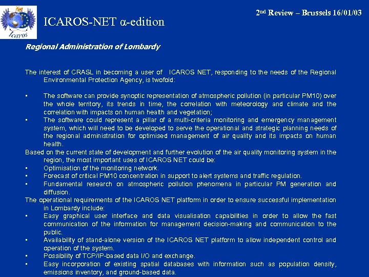 ICAROS-NET α-edition 2 nd Review – Brussels 16/01/03 Regional Administration of Lombardy The interest