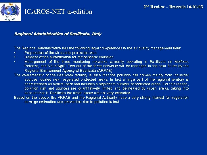 ICAROS-NET α-edition 2 nd Review – Brussels 16/01/03 Regional Administration of Basilicata, Italy The