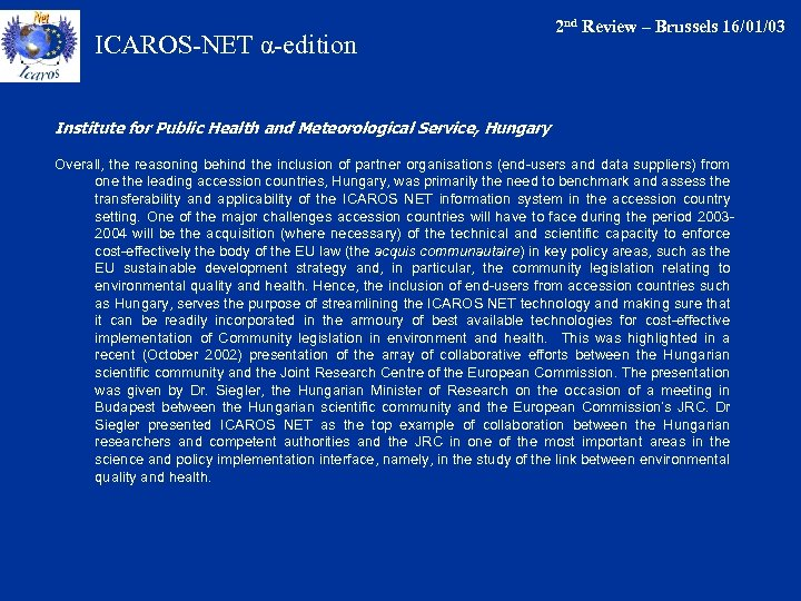 ICAROS-NET α-edition 2 nd Review – Brussels 16/01/03 Institute for Public Health and Meteorological