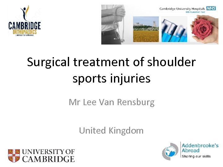 Surgical treatment of shoulder sports injuries Mr Lee Van Rensburg United Kingdom