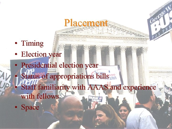 Placement • • • Timing Election year Presidential election year Status of appropriations bills