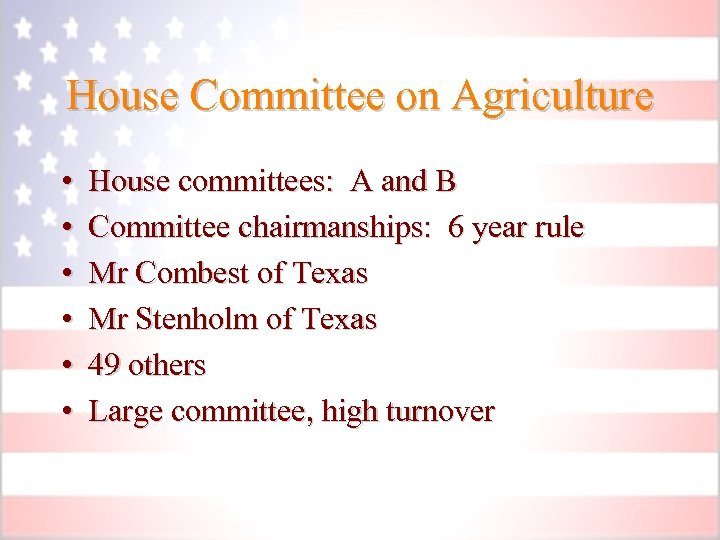 House Committee on Agriculture • • • House committees: A and B Committee chairmanships: