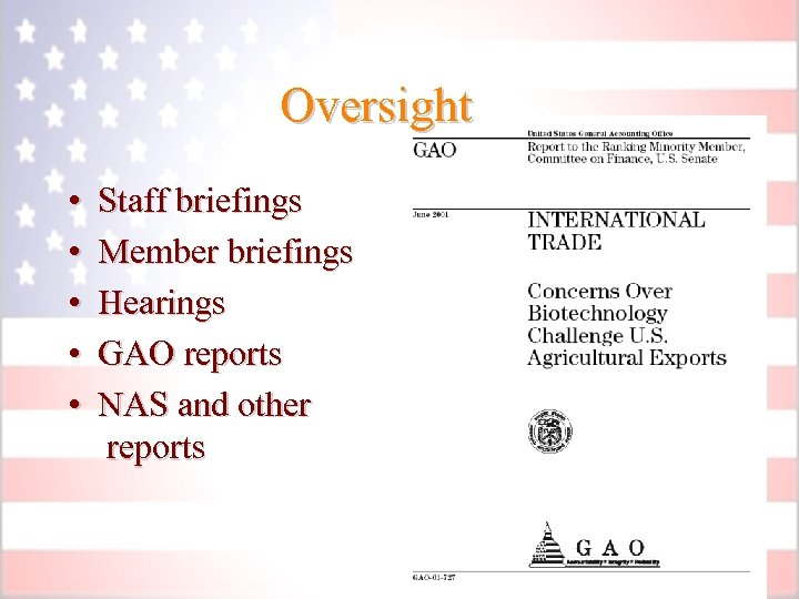 Oversight • • • Staff briefings Member briefings Hearings GAO reports NAS and other