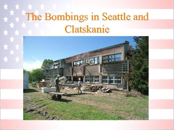 The Bombings in Seattle and Clatskanie