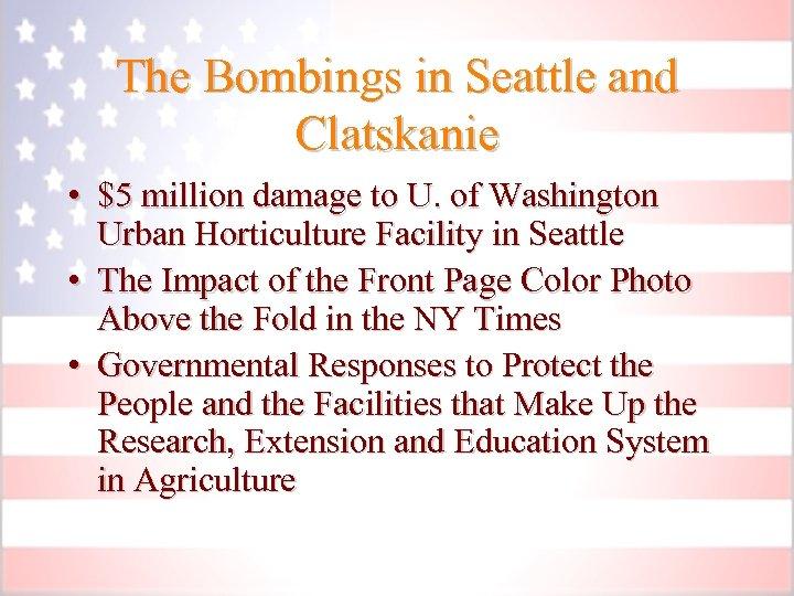 The Bombings in Seattle and Clatskanie • $5 million damage to U. of Washington