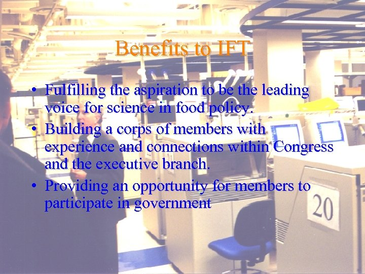Benefits to IFT • Fulfilling the aspiration to be the leading voice for science