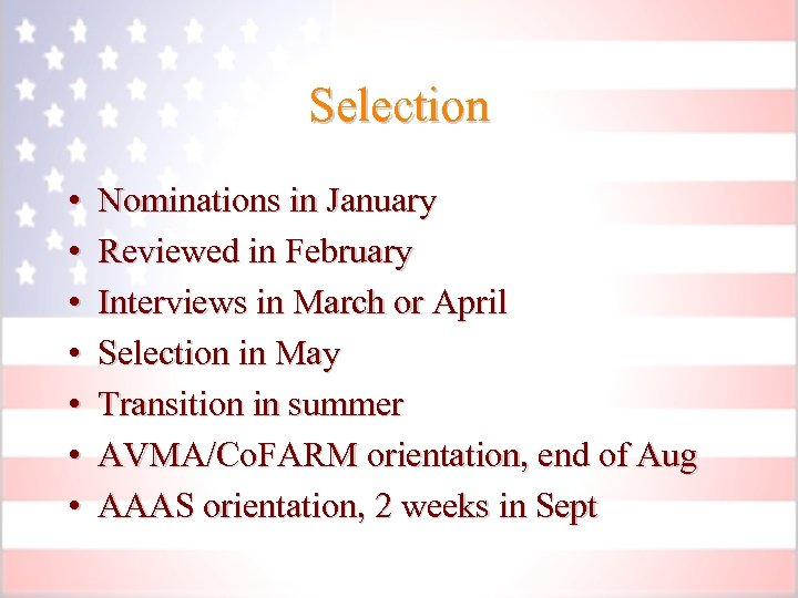 Selection • • Nominations in January Reviewed in February Interviews in March or April