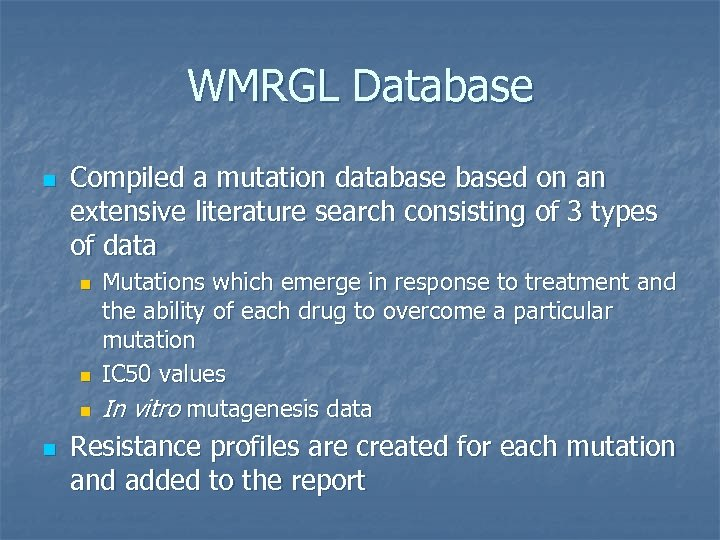 WMRGL Database n Compiled a mutation databased on an extensive literature search consisting of