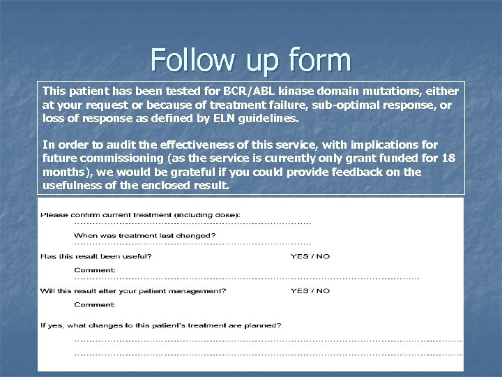 Follow up form This patient has been tested for BCR/ABL kinase domain mutations, either