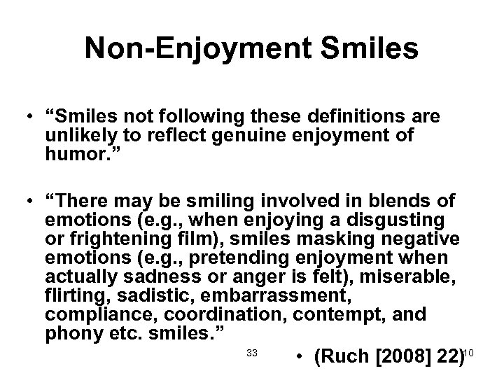 "Non-Enjoyment Smiles • ""Smiles not following these definitions are unlikely to reflect genuine enjoyment"